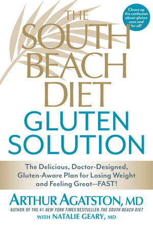 The South Beach Diet Gluten Solution by Arthur Agatston and Natalie Geary, M.D.