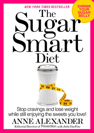 The Sugar Smart Diet by Anne Alexander and Julia VanTine