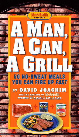 A Man, a Can, a Grill by David Joachim and Editors of Men's Health