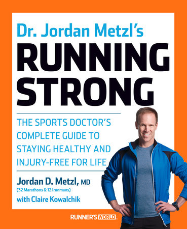 Dr. Jordan Metzl's Running Strong by Jordan Metzl and Claire Kowalchik