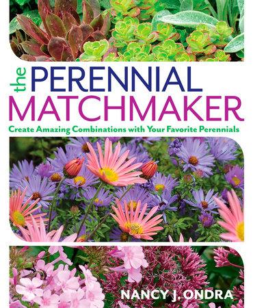 The Perennial Matchmaker by Nancy J. Ondra