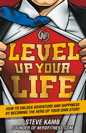 Level Up Your Life by Steve Kamb