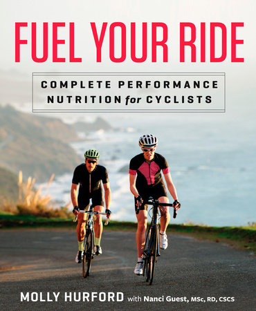 Fuel Your Ride by Molly Hurford and Nanci Guest