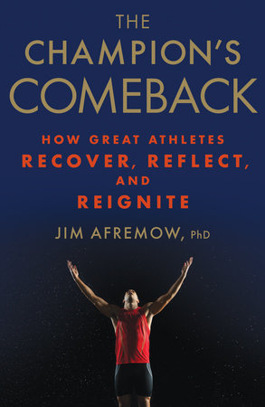 The Champion's Comeback by Jim Afremow