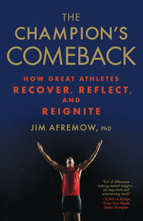 The Champion's Comeback by Jim Afremow, PhD