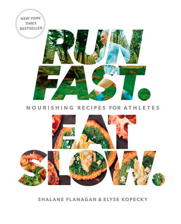 Run Fast. Eat Slow. by Shalane Flanagan, Elyse Kopecky and Alan Weiner