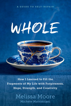 WHOLE by Melissa Moore and Michele Matrisciani