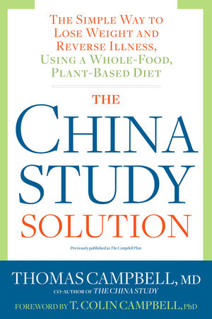The China Study Solution by Thomas Campbell
