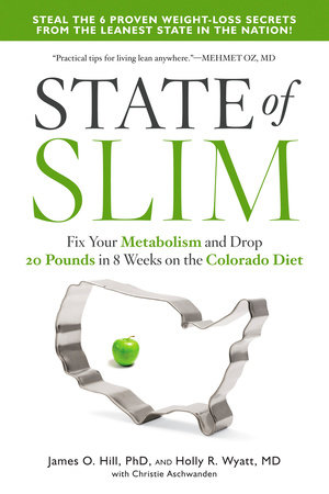 State of Slim by James O. Hill, Holly R. Wyatt, M.D. and Christie Aschwanden