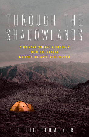 Through the Shadowlands by Julie Rehmeyer