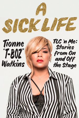 A Sick Life by Tionne Watkins