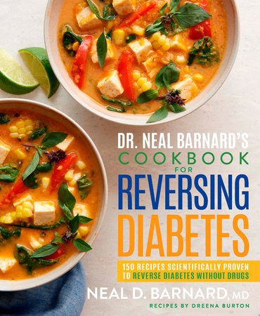 Dr. Neal Barnard's Cookbook for Reversing Diabetes by Neal Barnard and Dreena Burton