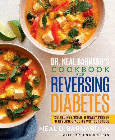 Dr. Neal Barnard's Cookbook for Reversing Diabetes by Neal Barnard