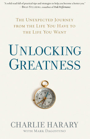 Unlocking Greatness by Charlie Harary and Mark Dagostino