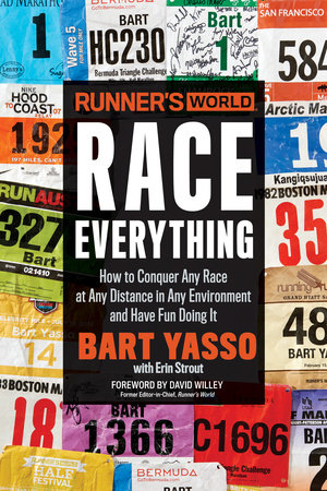 Runner's World Race Everything by Bart Yasso and Erin Strout