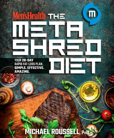 Men's Health The MetaShred Diet by Michael Roussell