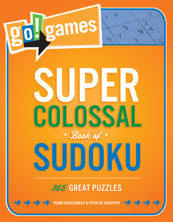Go!Games Super Colossal Book of Sudoku by Peter De Schepper and Frank Coussement