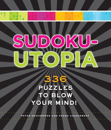 Sudoku-Utopia by Peter De Schepper and Frank Coussement
