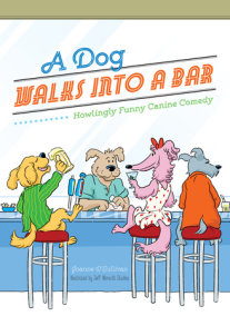 A Dog Walks Into a Bar...