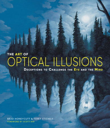 The Art of Optical Illusions by Terry Stickels and Brad Honeycutt