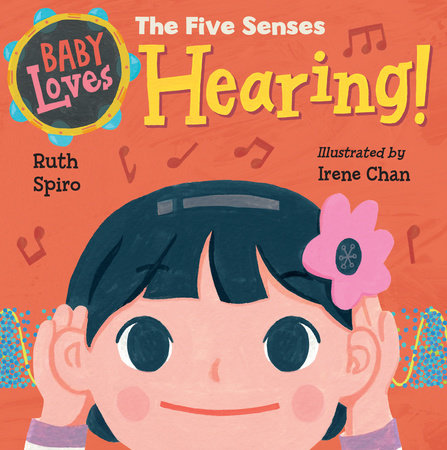 Baby Loves the Five Senses: Hearing! by Ruth Spiro