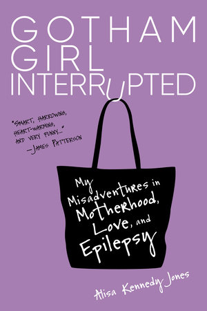 Gotham Girl Interrupted by Alisa Kennedy Jones