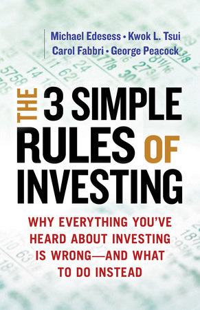 The 3 Simple Rules of Investing by Michael Edesess, Kwok L. Tsui, Carol Fabbri and George Peacock