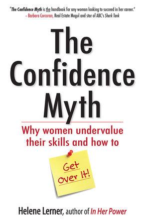 The Confidence Myth by Helene Lerner