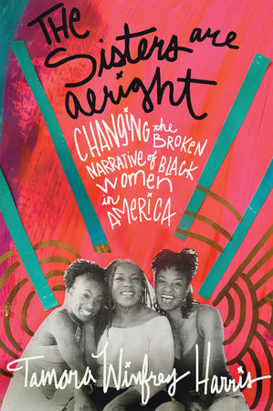 The Sisters Are Alright by Tamara Winfrey Harris