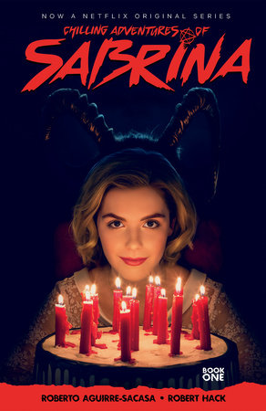 Chilling Adventures of Sabrina by Roberto Aguirre-Sacasa