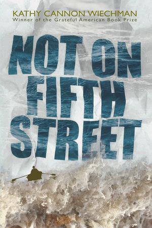 Not on Fifth Street by Kathy Cannon Wiechman