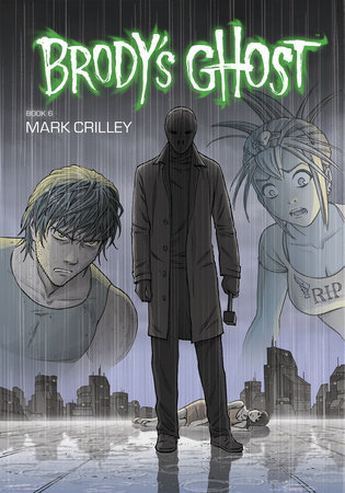 Brody's Ghost Volume 6 by Mark Crilley