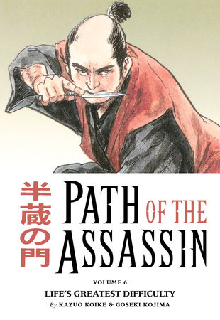 Path Of The Assassin Vol 6 Lifes Greatest Difficulty Tpb By Kazuo