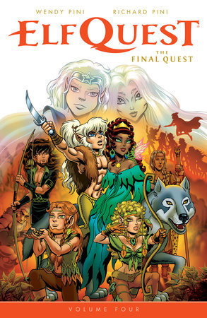 ElfQuest: The Final Quest Volume 4 by Wendy Pini and Richard Pini