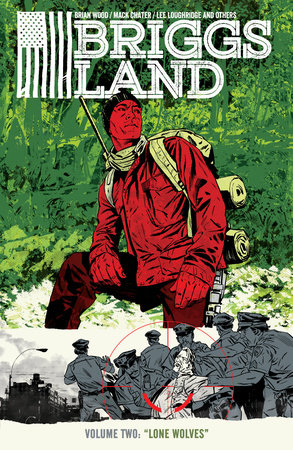 Briggs Land Volume 2: Lone Wolves by Brian Wood
