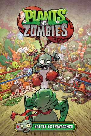 Plants vs. Zombies Volume 7: Battle Extravagonzo by Paul Tobin