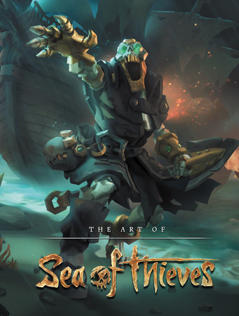 The Art of Sea of Thieves by Rare and Microsoft Studios