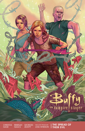 Buffy Season 11 Volume 1: The Spread of Their Evil by Joss Whedon and Christos Gage