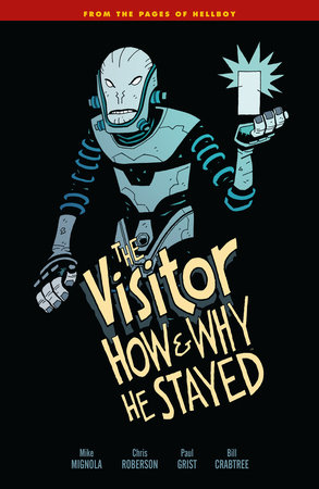 The Visitor: How and Why He Stayed by Mike Mignola and Geof Darrow
