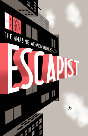 Michael Chabon Presents... The Amazing Adventures of the Escapist Volume 1 by Michael Chabon