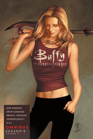 Buffy the Vampire Slayer Season 8 Omnibus Volume 1 by Joss Whedon and Brian K. Vaughan