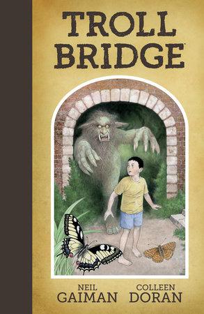 Neil Gaiman's Troll Bridge by Neil Gaiman