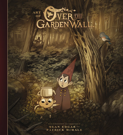 The Art of Over the Garden Wall by Patrick McHale