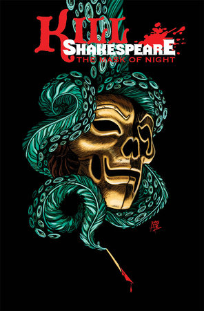 Kill Shakespeare Volume 4: The Mask of Night by Anthony Del Col and Conor McCreery