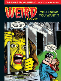 Weird Love: You Know You Want It!