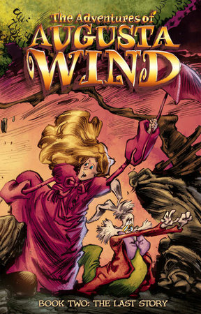 The Adventures of Augusta Wind, Vol. 2: The Last Story by J.M. Dematteis