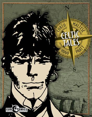 Corto Maltese: Celtic Tales by Hugo Pratt