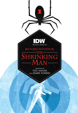 The Shrinking Man (Richard Matheson's the Shrinking Man) by Richard Matheson and Ted Adams