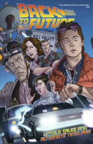 Back To The Future: Untold Tales and Alternate Timelines