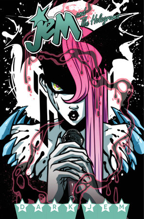 Jem and the Holograms, Vol. 3: Dark Jem